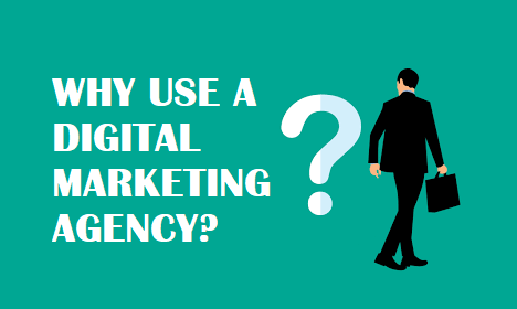 Why Use A Digital Marketing Agency?